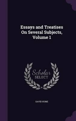 Essays and Treatises on Several Subjects; Volume 1