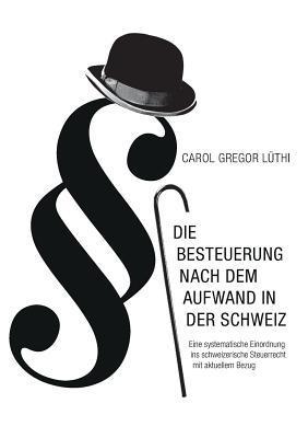 Die Besteuerung nach dem Aufwand in der Schweiz