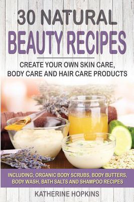 30 Natural Beauty Recipes