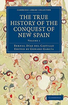 The True History of the Conquest of New Spain 4 Volume Set