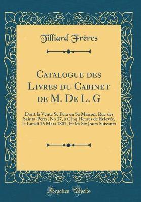 Catalogue des Livres du Cabinet de M. De L. G