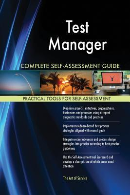 Test Manager Complete Self-Assessment Guide