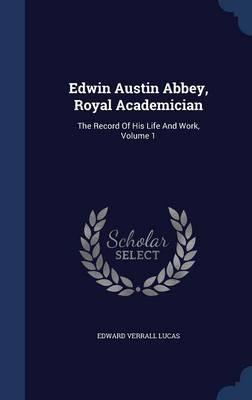 Edwin Austin Abbey, ...