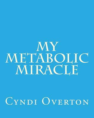 My Metabolic Miracle