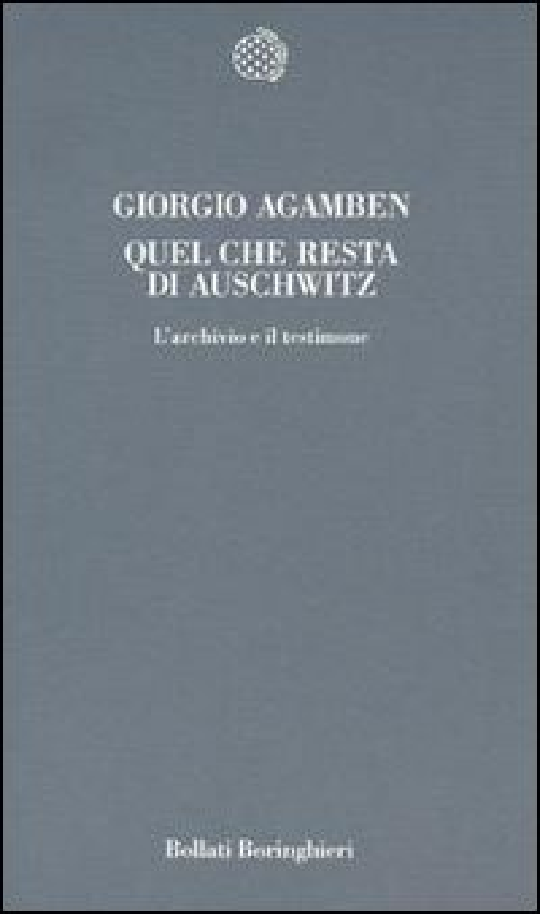 Quel che resta di Auschwitz