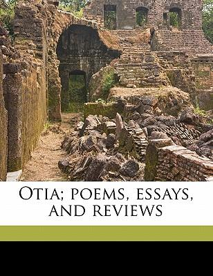 Otia; Poems, Essays, and Reviews