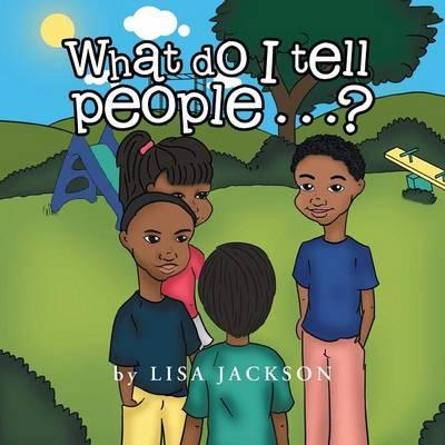 What Do I Tell Peopl...