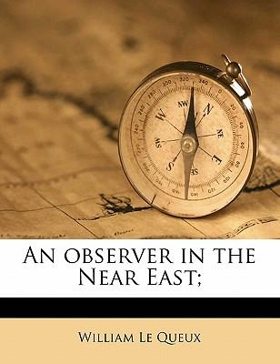 An Observer in the Near East;