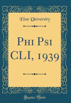 Phi Psi CLI, 1939 (Classic Reprint)