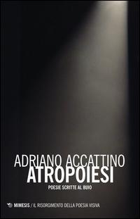 Antropoiesi. Poesie scritte al buio