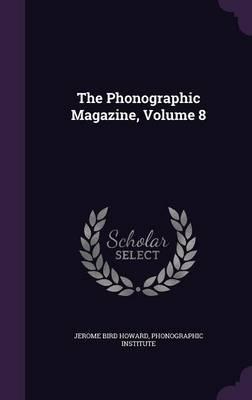 The Phonographic Magazine, Volume 8