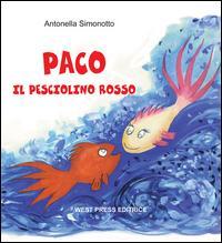 Paco il pesciolino rosso. Ediz. illustrata