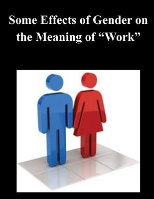 Some Effects of Gender on the Meaning of Work