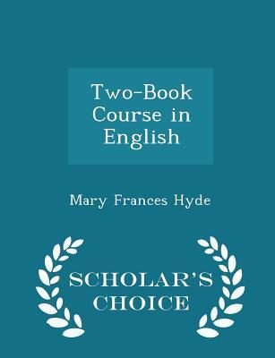 Two-Book Course in English - Scholar's Choice Edition