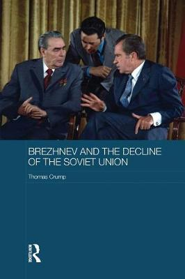 Brezhnev and the Decline of the Soviet Union