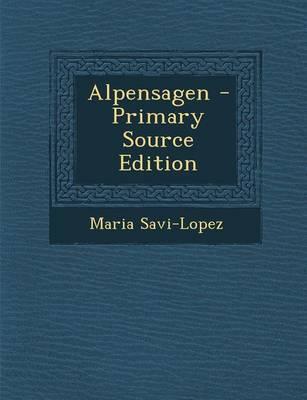Alpensagen - Primary Source Edition
