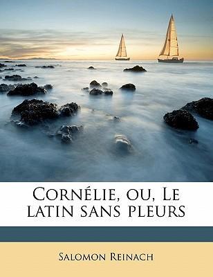 Cornelie, Ou, Le Latin Sans Pleurs