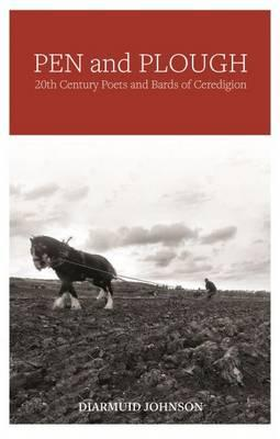 Pen and Plough - 20th Century Poets and Bards of Ceredigion
