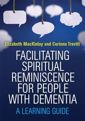 Facilitating Spiritual Reminiscence for Older People With Dementia