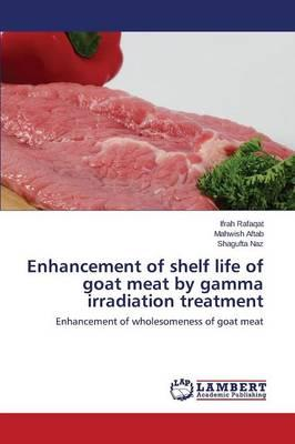Enhancement of shelf life of goat meat by gamma irradiation treatment