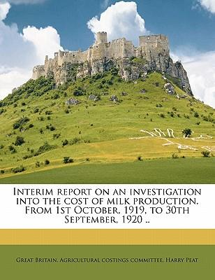 Interim Report on an Investigation Into the Cost of Milk Production. from 1st October, 1919, to 30th September, 1920
