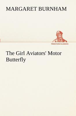 The Girl Aviators' Motor Butterfly