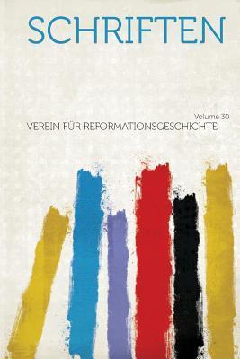 Schriften Volume 30