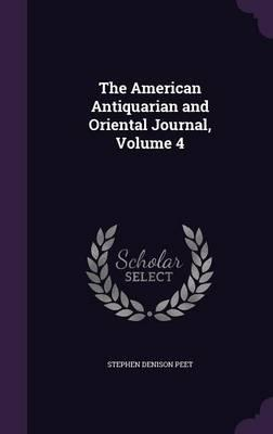 The American Antiquarian and Oriental Journal, Volume 4