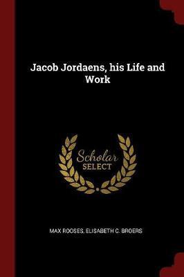 Jacob Jordaens, His ...