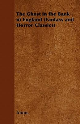 The Ghost in the Bank of England (Fantasy and Horror Classics)