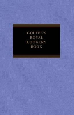 Gouffes Royal Cookery Book