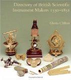 Directory of British Scientific Instrument Makers, 1550-1851