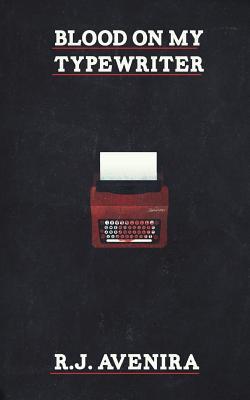 Blood on My Typewriter