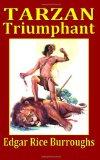 Tarzan Triumphant ; Tarzan and the City of Gold