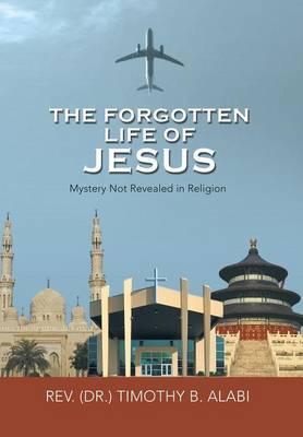 The Forgotten Life of Jesus