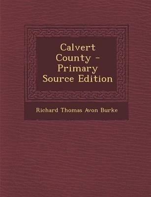 Calvert County - Primary Source Edition