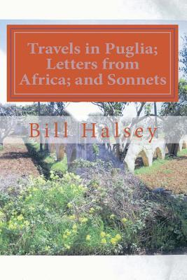 Travels in Puglia; Letters from Africa; and Sonnets