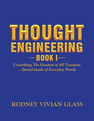 Thought Engineering, Book One
