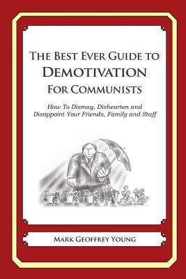 The Best Ever Guide to Demotivation for Communists