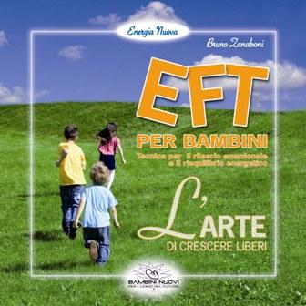 EFT Per Bambini. L'arte di crescere liberi