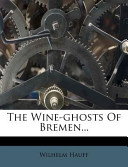 The Wine-Ghosts of Bremen...