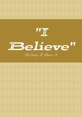 """"""" I Believe """""""
