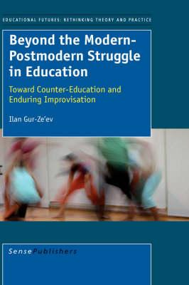 Beyond the Modern-Postmodern Struggle in Education