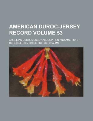 American Duroc-Jersey Record Volume 53