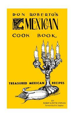 Don Roberto's Mexican Cookbook