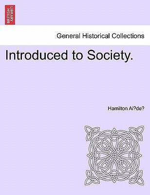 Introduced to Society. Vol. I.