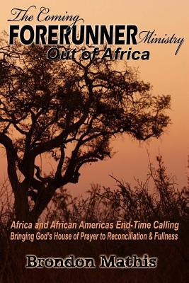 The Coming Forerunner Ministry Out of Africa