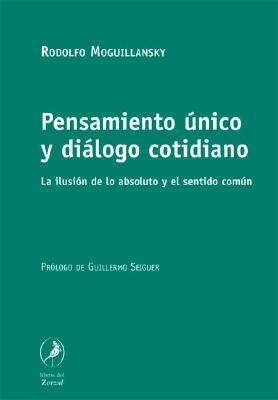 Pensamiento unico y dialogo cotidiano/ Single thought and everyday dialogue