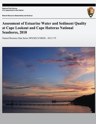 Assessment of Estuarine Water and Sediment Quality at Cape Lookout and Cape Hatteras National Seashores, 2010