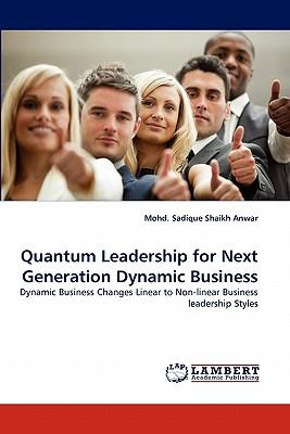 Quantum Leadership for Next Generation Dynamic Business